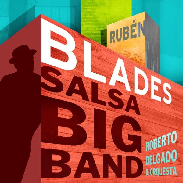 Rubén Blades, Roberto Delgado & Orquesta - Salsa Big Band (2017) [MP3 @320 Kbps]