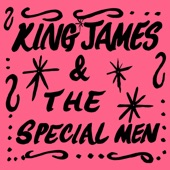 King James & The Special Men - Eat That Chicken