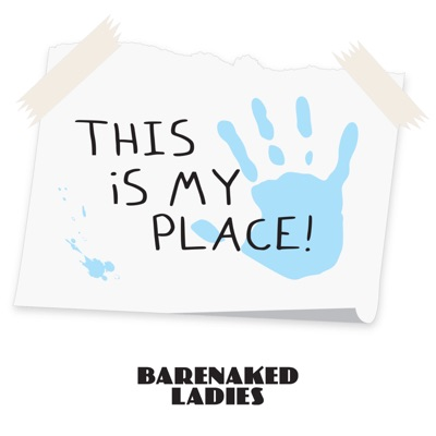 This Is My Place - Single - Barenaked Ladies