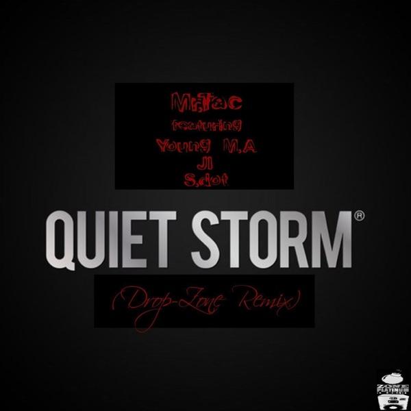 Quiet Storm (feat. Young M.A, JI & S.dot) [Drop-Zone Remix] - Single