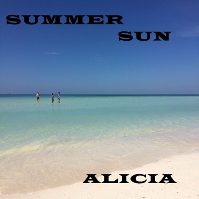 Summer Sun (feat. Max Santomo) - Single - Alicia