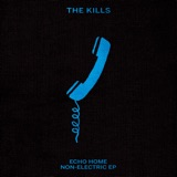 """The album art for """"Echo Home - Non-Electric EP"""" by The Kills"""