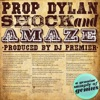 Shock & Amaze (with DJ Premier) [Instrumental] - Single [with DJ Premier] - Single, Prop Dylan