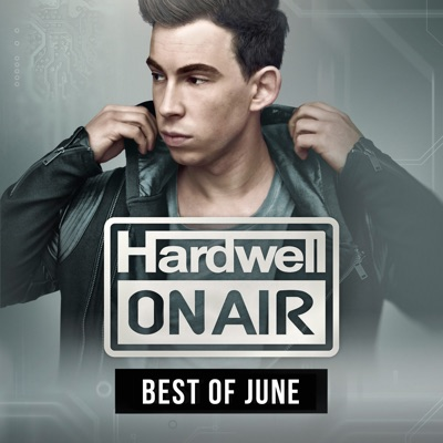 Hardwell on Air - Best of June 2015 - Hardwell