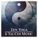 Various Artists - Zen Yoga & Tai Chi Music: Morning Exercises Routine - Pure Positive Energy Vibration, Relaxation Meditation & Breathing Practices