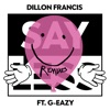 Say Less (feat. G-Eazy) [Remixes] - Single, Dillon Francis