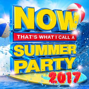 Various Artists - NOW That's What I Call a Summer Party 2017