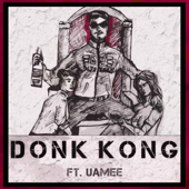Donk Kong (feat. Uamee)