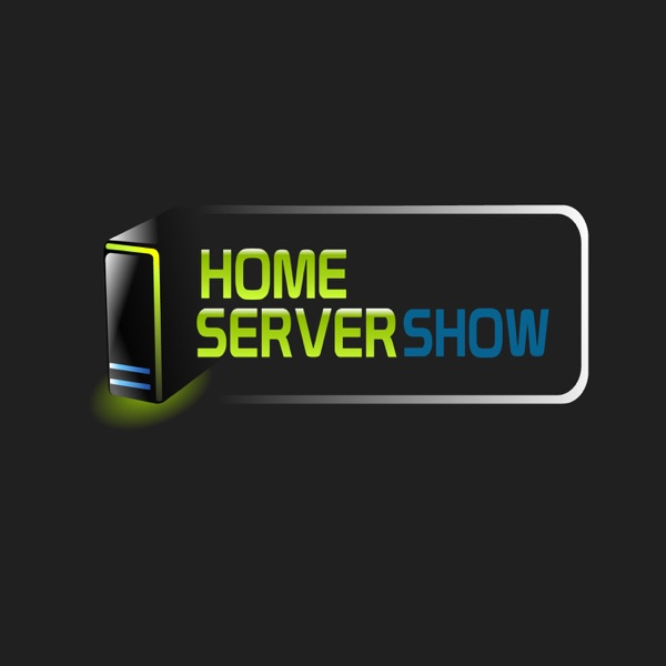 The Home Server Show Podcast – Podcast – Podtail