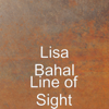 Lisa Bahal - Line of Sight  artwork