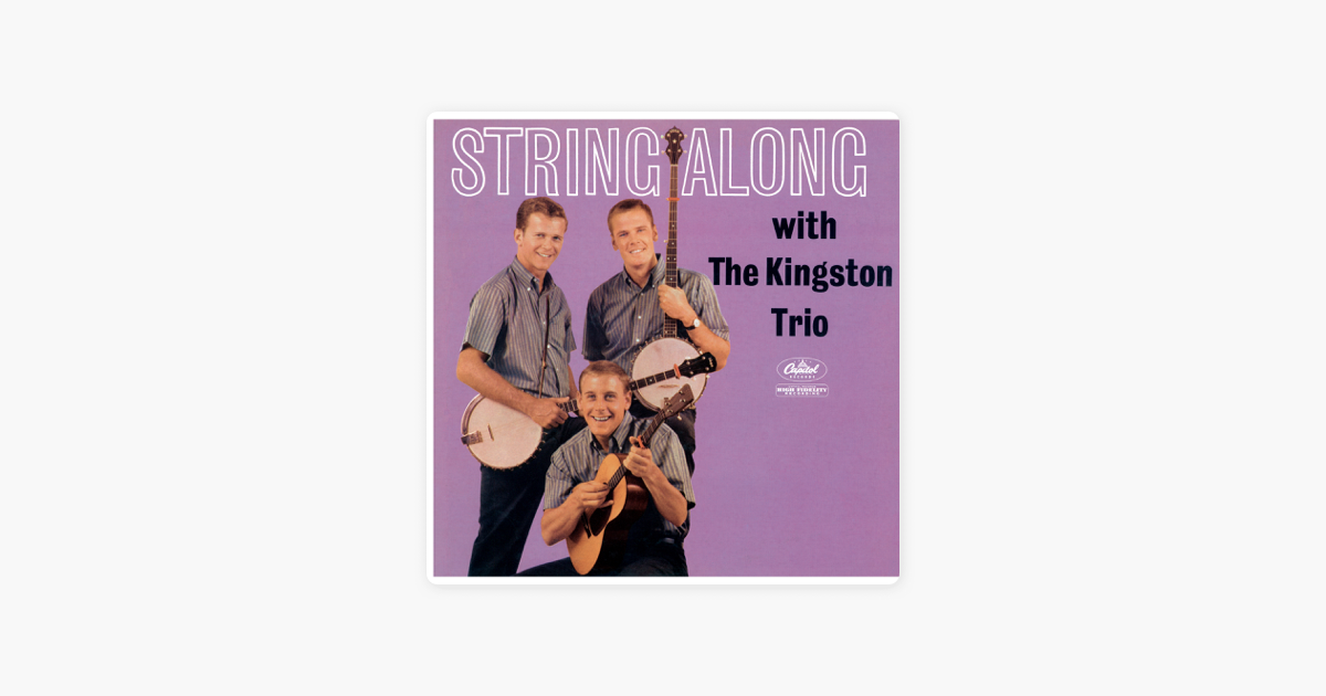 String Along By The Kingston Trio On Apple Music