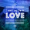Evynne Hollens - I Won't Say (I'm in Love) artwork