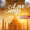 Great Love Songs of India - New Versions & Hindi Adaptations
