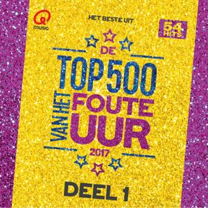 Verschillende artiesten - Qmusic Top 500 van het Foute Uur (2017) - deel 1