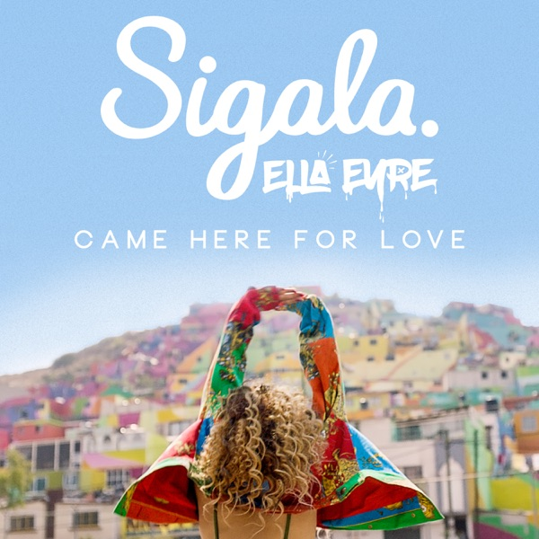 Sigala & Ella Eyre mit Came Here For Love