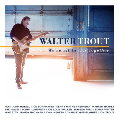 We're All In This Together - Walter Trout album