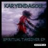 Spiritual Takeover - Karyendasoul