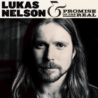 Lukas Nelson & Promise of the Real – Lukas Nelson & Promise of the Real