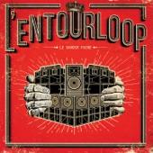 L'Entourloop - Soundbwoy (feat. Troy Berkley & The Architect)