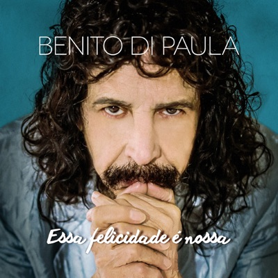Essa Felicidade É Nossa - Benito Di Paula