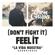 AronChupa - (Don't Fight It) Feel It [AronChupa Edit]