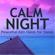 Oasis of Meditation - Calm Night - Peaceful Zen Oasis for Sleep, Meditation, Yoga, Mindfulness & Spa