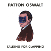 Talking For Clapping-Patton Oswalt