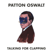 Talking for Clapping - Patton Oswalt - Patton Oswalt