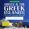 Passport to European Travel Guides - Greece & the Greek Islands Travel Guide Book: A Comprehensive 5-Day Travel Guide to Greece and the Greek Islands & Unforgettable Greek Travel (Unabridged)  artwork