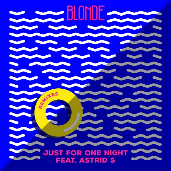 Just For One Night (feat. Astrid S) [Remixes] - Single