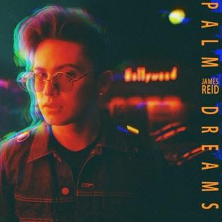 Palm Dreams – James Reid