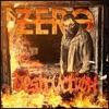 Destruction, Zero