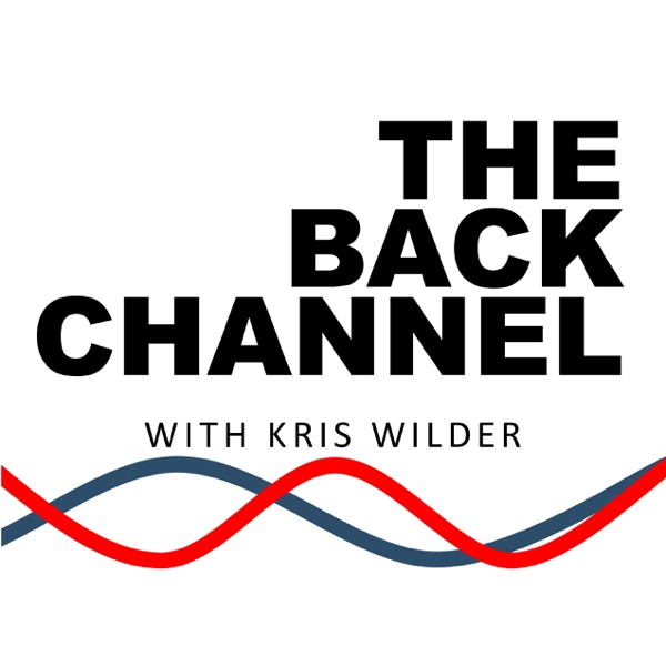 The Back Channel with Kris Wilder