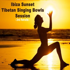 Ibiza Sunset Tibetan Singing Bowl Sessions 8 (Wipe out All Negativity Inside You)