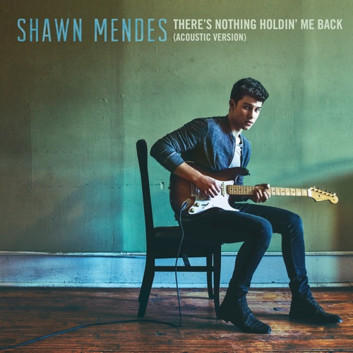 Shawn Mendes - There's Nothing Holdin' Me Back (Acoustic) - Single