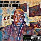 Rauwk Trillian - Going Hard