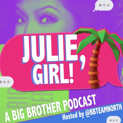 Cover image of Julie, Girl! A Big Brother Podcast