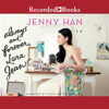 Jenny Han - Always and Forever, Lara Jean (Unabridged)  artwork
