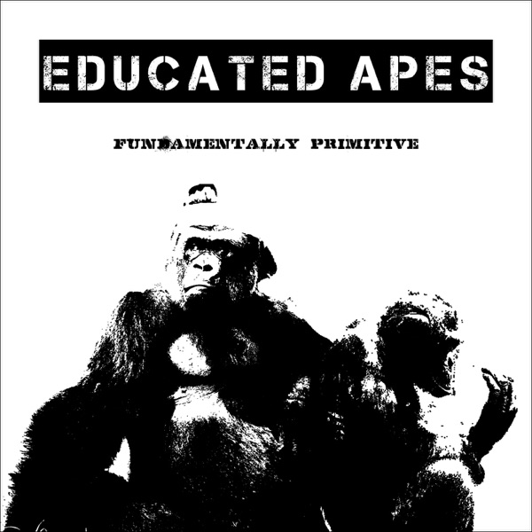 Educated Apes Podcast