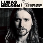 Lukas Nelson & Promise of the Real - Die Alone feat. Lucius