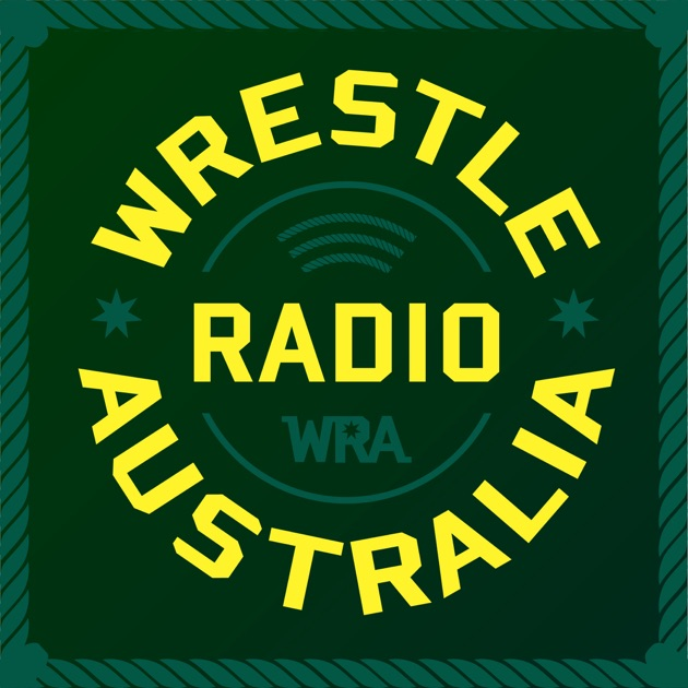 Wrestle Radio Australia by Josh Armour, Ali Vaez, Josh Shooter, Todd Eastman on Apple Podcasts