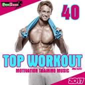 40 Top Workout Mixes 2017: Motivation Training Music