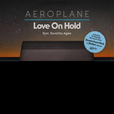 Love On Hold (Birdee Remix) - Aeroplane Feat. Tawatha Agee