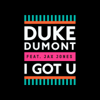 Duke Dumont - I Got U (feat. Jax Jones) artwork