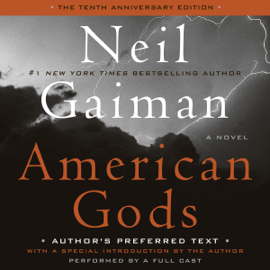 American Gods: The Tenth Anniversary Edition (A Full Cast Production) (Unabridged) audiobook