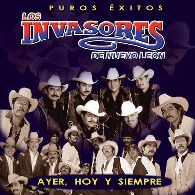 Puros Éxitos - Los Invasores de Nuevo León - Los Invasores de Nuevo León