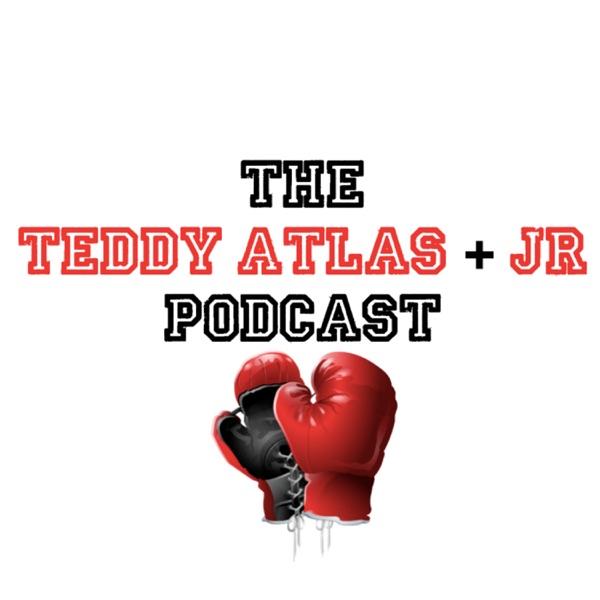 The Teddy Atlas & JR Podcast