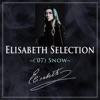 Elisabeth Selection ~('07)Snow~