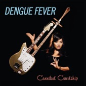 Dengue Fever - Thank You Goodbye