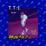 songs like T.T.I.